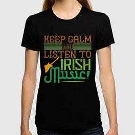 Keep Calm Listen To Irish Music T-shirt