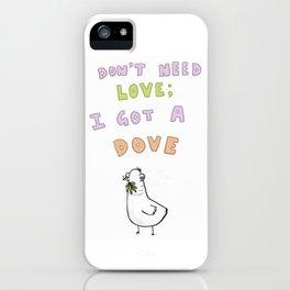 Loveless Dove iPhone Case