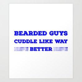 Bearded Guys Cuddle Like Way Better Blue Art Print