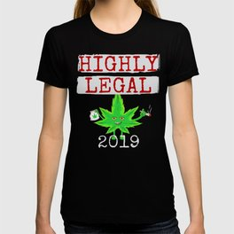 Highly Legal 2019 Recreational Pot Marijuana Legalization T-shirt