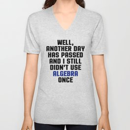 Didn't Use Algebra Once Funny Quote Unisex V-Neck