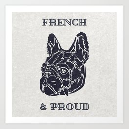 French & Proud Art Print