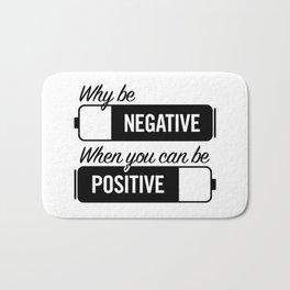 why be negative Bath Mat