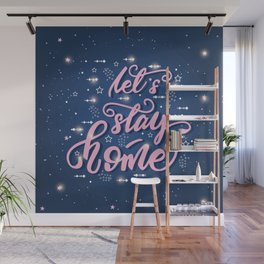 Let's stay home Wall Mural