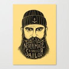 CALM SEAS NEVER MADE A SKILLED SAILOR Canvas Print