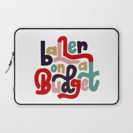 Baller On A Budget Laptop Sleeve
