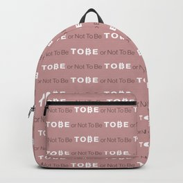 """""""To ₿e, or not to be"""" Backpack"""