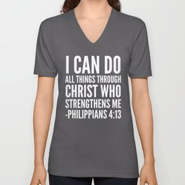I CAN DO ALL THINGS THROUGH CHRIST WHO STRENGTHENS ME PHILIPPIANS 4:13 (Black & White) Unisex V-Neck