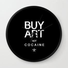 Buy Art Not Cocaine Wall Clock
