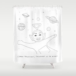 Teleport us to Mars! Shower Curtain