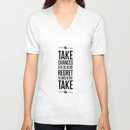 Lab No. 4 - Take Chances In The End Typography Quotes Poster Unisex V-Neck