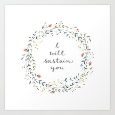 I WILL SUSTAIN YOU Art Print