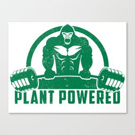 Plant Powered Vegan Gorilla - Funny Workout Quote Gift Canvas Print
