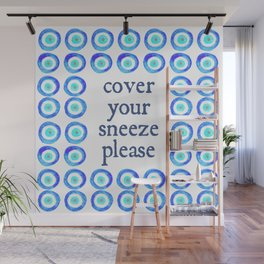 Cover Your Sneeze Please Wall Mural
