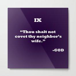 Ten Commandments...NINE Metal Print