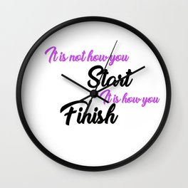 It is not how you START it is how you FINISH Purple and Black Wall Clock