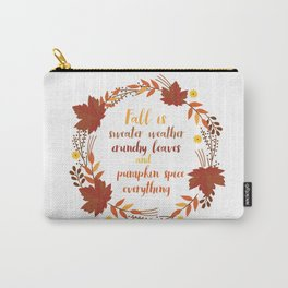 Fall is sweater weather, crunchy leaves and pumpkin spice everything! Carry-All Pouch