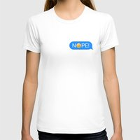 nope T-shirts featuring NOPE! by JBlye