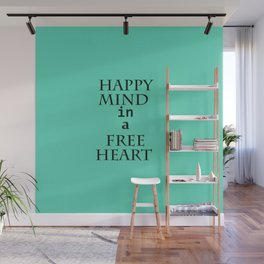 Happy mind in a free heart Wall Mural