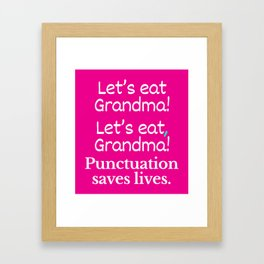Let's Eat Grandma Punctuation Saves Lives (Pink) Framed Art Print