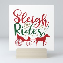 Sleigh Rides - Funny Christmas humor - Cute typography - Lovely Xmas quotes illustration Mini Art Print