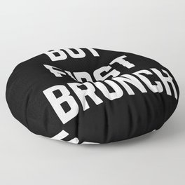 But First Brunch Funny Quote Floor Pillow