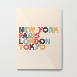 New York Paris London Tokyo Typography - Retro Rainbow Metal Print