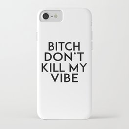 GIRLS ROOM DECOR, Bitch Don't Kill My Vibe,Modern Art,Humorous Quote,Funny Gift,Printable Art,Girly iPhone Case