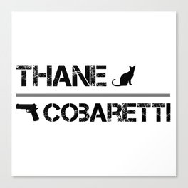 Thane/Cobaretti Canvas Print