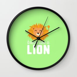 Brave like a lion T-Shirt for all Ages Ddsaq Wall Clock
