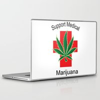 medical Laptop & iPad Skins featuring Support Medical Marijuana by BudProducts.us