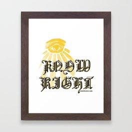 I Know Right Framed Art Print