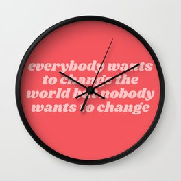 everybody wants to change Wall Clock
