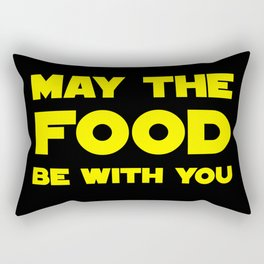 May the Food be with you Rectangular Pillow