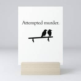 Attempted Murder Mini Art Print