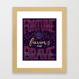 Fortune Favors the Brave Framed Art Print