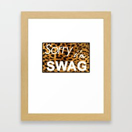 Sorry I´m SWAG Framed Art Print