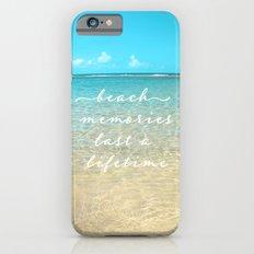Beach memories last a life time Slim Case iPhone 6