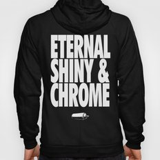 Eternal, Shiny & Chrome Hoody