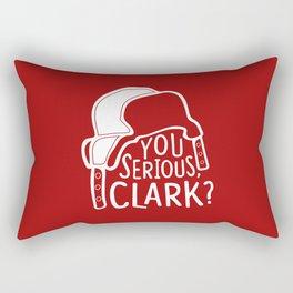 You serious, Clark? Cousin Eddie Rectangular Pillow