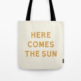 Here comes the sun Tote Bag