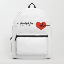 It's a beautiful day to save lives Derek Shepard Quote Greys Anatomy Backpack