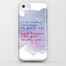it takes courage iPhone 5c Slim Case