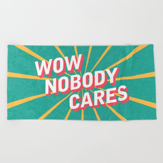 Nobody Cares Beach Towel