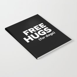 Free Hugs Dogs Funny Quote Notebook