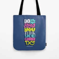 Do The Thing You Think You Cannot Do Tote Bag