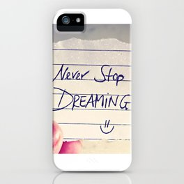 Never Stop Dreaming Quote iPhone Case
