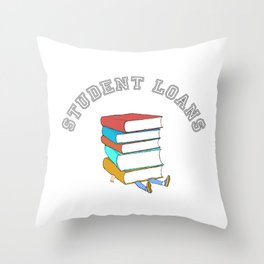 Student Loans Back to School College T-Shirt broke student Throw Pillow