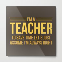 I'm A Teacher Metal Print