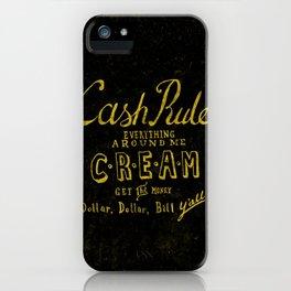 C.R.E.A.M iPhone Case